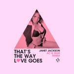 Janet Jackson – That's The Way Love Goes (AC & MxM Remix)