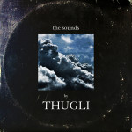 THUGLI – The Sounds