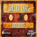 Dice Beats – Ghetto Trap Shit