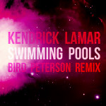 Kendrick Lamar – Swimming Pools (Bird Peterson Remix)