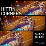 Shady Blaze – Hittin Corners (prod. Fameless)