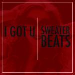 Sweater Beats – I Got You