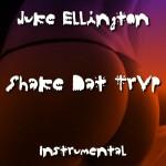 Juke Ellington – Shake Dat TrVp (Instrumental)