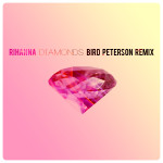 Rihanna – Diamonds (Bird Peterson Remix)