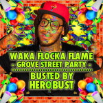Waka Flocka Flame – Grove St. Party (BUSTED by HeRobust)