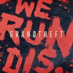 Grandtheft – We Run This