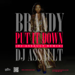 Brandy – Put It Down (DJ Assault Remix)