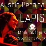 Austin Peralta (RIP) – Lapis (Moduloktopus Starlit Rework)