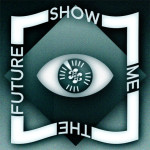 Friends of Friends Presents: Show Me The Future