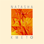 Natasha Kmeto – Dirty Mind Melt