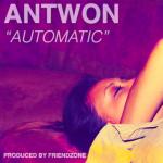 Antown – Automatic (prod. Friendzone)
