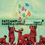 Fatcamp – Frooty Flakes Grind Part 2 feat. Gabriela Lenka (Moduloktopus Remix)