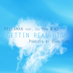 Yellaman – Gettin Real High feat. Lil Pooh & KD (Prod. by Dave Luxe)