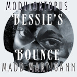 Moduloktopus & Madd Martigann – Bessie's Bounce