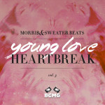 MORRI$ & Sweater Beats – Young Love/Heartbreak Volume 3