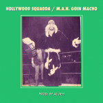 Hollywood Squadda – M.A.N. Goin Macho (Prod. Al Jieh)