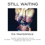 Kid Masterpiece – Still Waiting