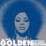 Jill Scott – Golden (Kaytranada's Life Living Edition)
