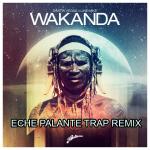 Dimitri Vegas & Like Mike – Wakanda (Eche Palante Trap Remix)