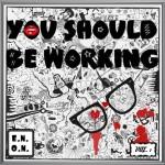 E.N.O.N. – You Should Be Working vol. 1
