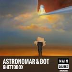 Astronomar & Bot – Ghettobox
