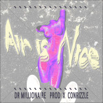 Dr. Millionaire – Air is Nice (prod. By Conrizzle)