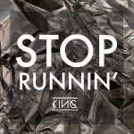 KING – Stop Runnin'