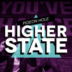 Pigeon Hole – Higher State EP