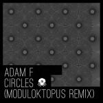 Adam F – Circles (Moduloktopus Remix)