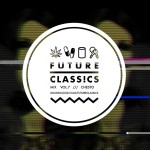 Future Classics Mix vol 7 | Mixed by Chesto