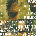 Death Grips – Klink//Culture Shock (.rar Kelly & Lemz Remix)