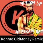 Afrikan Boy – Hit Em Up (Konrad OldMoney Remix)