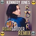 Katy Perry – Roar (Kennedy Jones Remix)