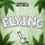 Grandtheft & Smalltown DJs – Flying