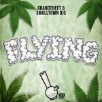 Grandtheft & Smalltown DJs – Flying