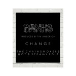 BANKS – Change (The Chainsmokers Hot & Steamy Edit)