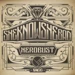 heRobust – SHEKNOWSHEBAD