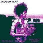Imogen Heap – Headlock (Swagbot Remix)