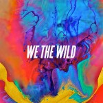 We The Wild – Body Electric (Blue) (Lovelife Remix)