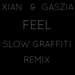 Xian – Feel (Slow Graffiti Remix)