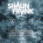 The Neighbourhood – Sweater Weather (Shaun Frank Club Cover)