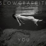 Slow Graffiti – You