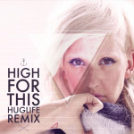 Ellie Goulding – High For This (Huglife Remix)