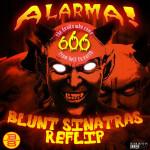 Exclusive: 666 – Alarma (Blunt Sinatras ReFlip)