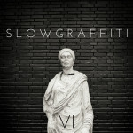 Slow Graffiti – VI EP