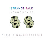 Strange Talk – Young Hearts (The Chainsmokers Remix)