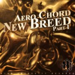 Aero Chord – New Breed Pt. I EP