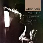 When 5AM – HYSE EP