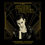John Newman – Love Me Again (Shaun Frank Club Cover)