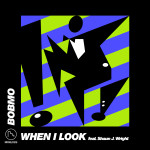 Bobmo – When I Look feat. Shaun J. Wright